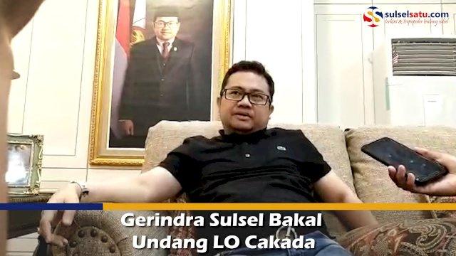 VIDEO: Gerindra Sulsel Bakal Undang LO Cakada