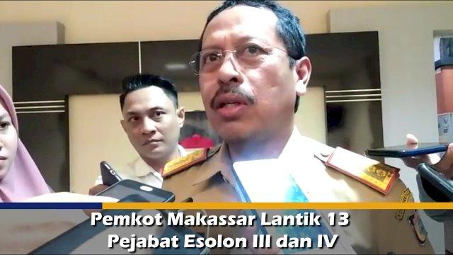 VIDEO: Pemkot Makassar Lantik 13 Pejabat Esolon III dan IV