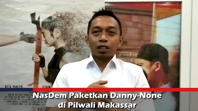VIDEO: NasDem Paketkan Danny-None di Pilwali Makassar