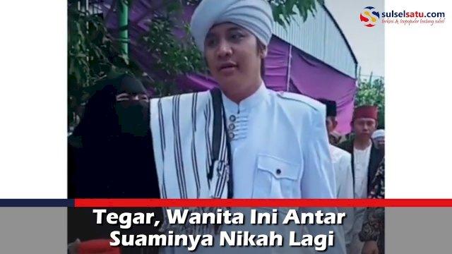 VIDEO: Tegar, Wanita Ini Antar Suaminya Nikah Lagi