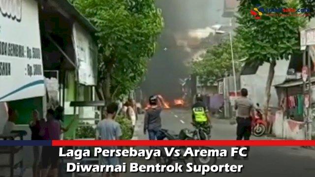 VIDEO: Laga Persebaya Vs Arema FC Diwarnai Bentrok Suporter