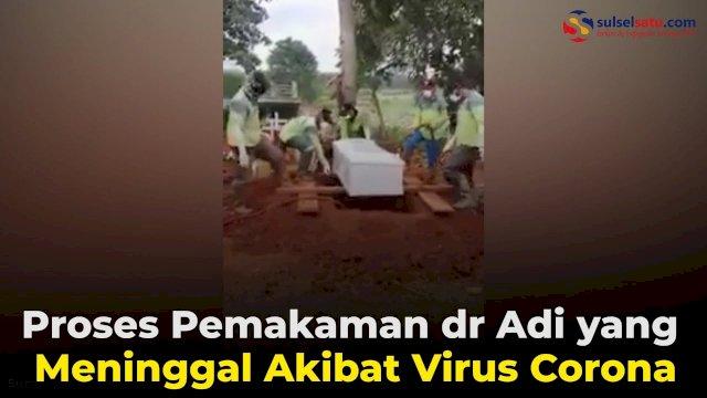 VIDEO: Proses Pemakaman dr Adi yang Meninggal Akibat Virus Corona