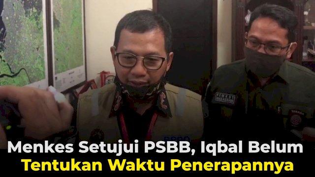 VIDEO: Menkes Setujui PSBB, Iqbal Belum Tentukan Waktu Penerapannya