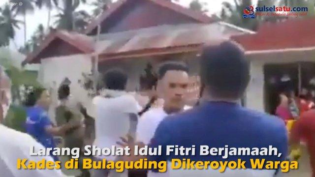 VIDEO: Larang Sholat Idul Fitri Berjamaah, Kades di Bulaguding Dikeroyok Warga