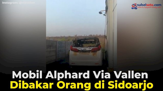 VIDEO: Mobil Alphard Via Vallen Dibakar Orang di Sidoarjo