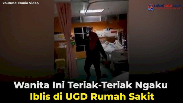 VIDEO: Diduga Kesurupan, Wanita Ini Teriak-Teriak Ngaku Iblis di UGD Rumah Sakit