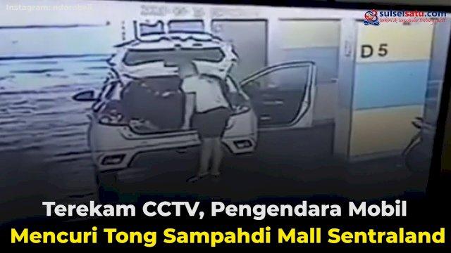 VIDEO: Terekam CCTV, Pengendara Mobil Mencuri Tong Sampah di Mall Sentraland
