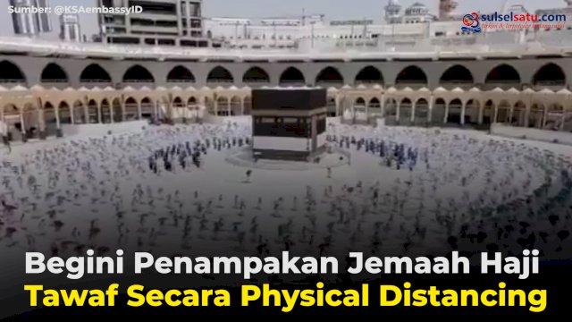 VIDEO: Begini Penampakan Jemaah Haji Tawaf Secara Physical Distancing