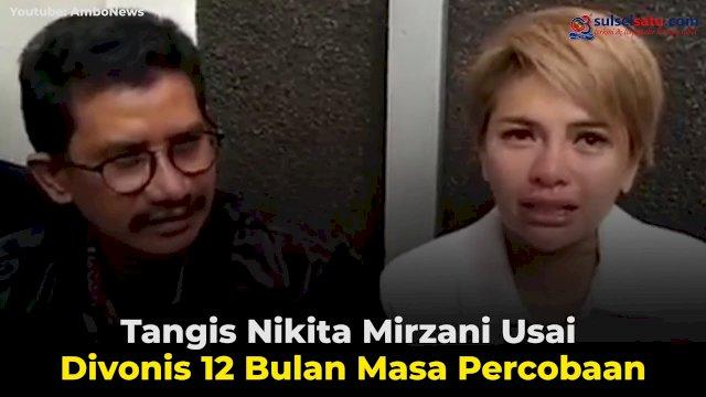 VIDEO:Tangis Nikita Mirzani Usai Divonis 12 Bulan Masa Percobaan