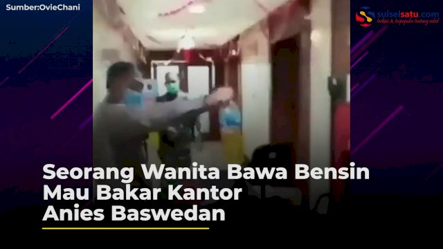 VIDEO: Seorang Wanita Bawa Bensin Mau Bakar Kantor Anies Baswedan