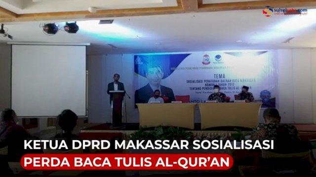 VIDEO: Ketua DPRD Makassar Sosialisasi Perda Baca Tulis Al-Qur'an