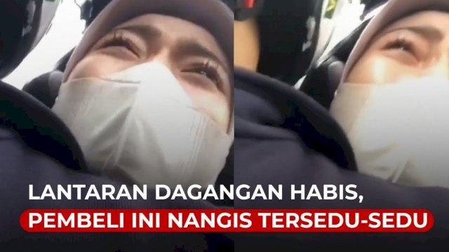 VIDEO: Lantaran Dagangan Habis, Pembeli Ini Nangis Tersedu sedu Saat Tidak Kebagian