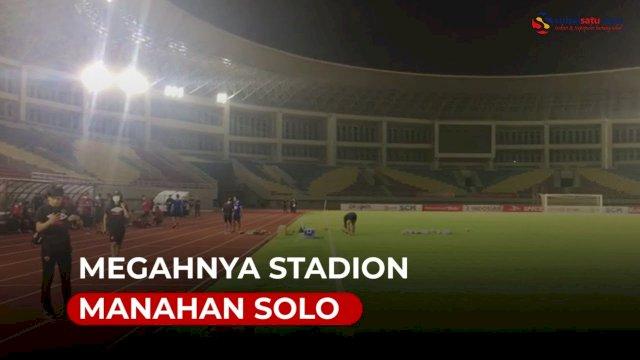 VIDEO: Megahnya Stadion Manahan Solo, Venue PSM vs Persija di Semifinal Piala Menpora