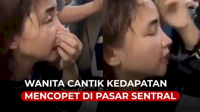VIDEO: Viral, Wanita Cantik Kedapatan Mencopet di Pasar Sentral Makassar