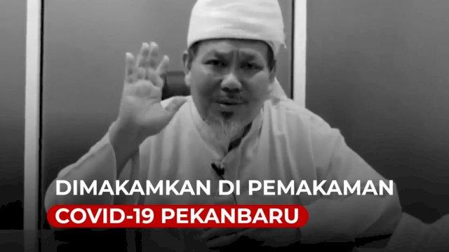 VIDEO: Jenazah Ustadz Tengku Zulkarnain Dimakamkan di Pemakaman Covid-19 Pekanbaru