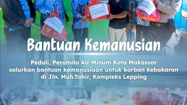 Giliran Perumda Air Minum Makassar Salurkan Bantuan Kemanusiaan ke Korban Kebakaran di Lepping