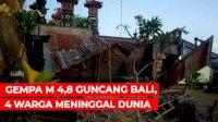 VIDEO: Gempa M 4,8 Guncang Bali, 4 Warga Meninggal Dunia